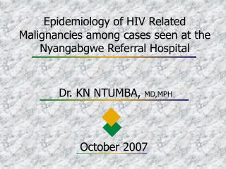 Epidemiology of HIV Related Malignancies among cases seen at the Nyangabgwe Referral Hospital