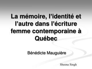 La mémoire, l'identité et l'autre dans l'écriture femme contemporaine à Québec