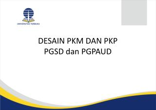 DESAIN PKM DAN PKP  PGSD dan PGPAUD