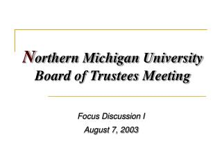 N orthern Michigan University Board of Trustees Meeting