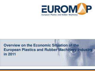 Overview on the Economic Situation of the European Plastics and Rubber Machinery Industry in 2011