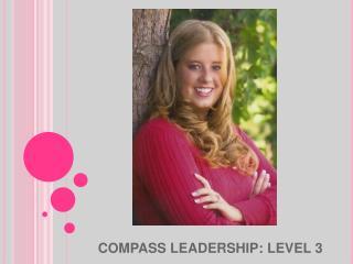 COMPASS LEADERSHIP: LEVEL 3