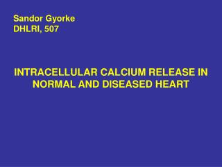 INTRACELLULAR CALCIUM RELEASE IN NORMAL AND DISEASED HEART