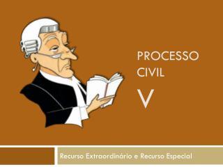 Processo Civil V