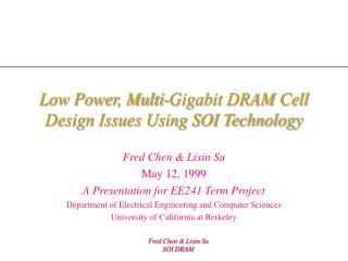 Low Power, Multi-Gigabit DRAM Cell Design Issues Using SOI Technology