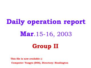 Daily operation report  Mar .15-16,  200 3
