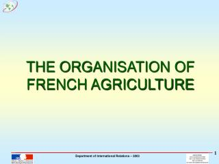 THE ORGANISATION OF FRENCH AGRICULTURE