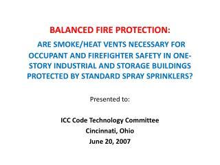 Presented to: ICC Code Technology Committee Cincinnati, Ohio June 20, 2007