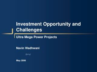 Investment Opportunity and Challenges