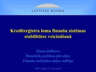 Kredītreģistra loma finanšu sistēmas stabilitātes veicināšanā