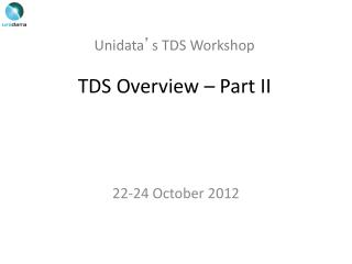 Unidata ' s TDS Workshop TDS Overview – Part II