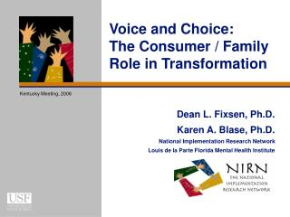 Voice and Choice: The Consumer / Family Role in Transformation