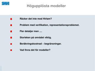 Högupplösta modeller
