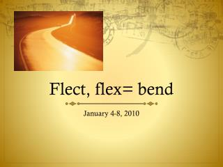 Flect, flex= bend