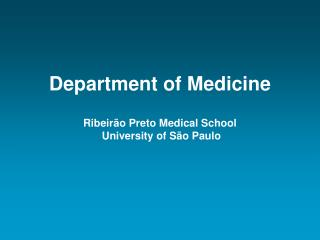 Department of Medicine Ribeirão Preto Medical School  University of São Paulo