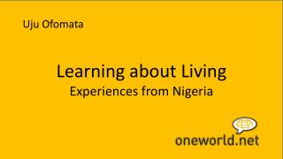 Learning about Living Experiences from Nigeria