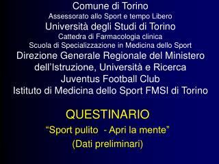 """QUESTINARIO """"Sport pulito  - Apri la mente"""" (Dati preliminari)"""