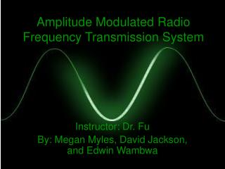 Amplitude Modulated Radio Frequency Transmission System