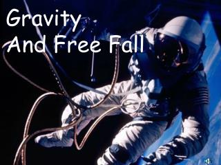 Gravity And Free Fall