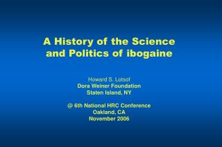 A History of the Science  and Politics of ibogaine