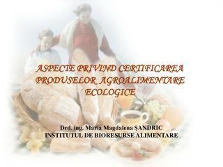 ASPECTE PRIVIND CERTIFICAREA PRODUSELOR  AGROALIMENTARE ECOLOGICE
