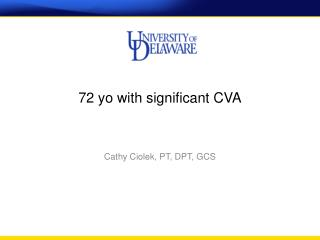 72 yo with significant CVA