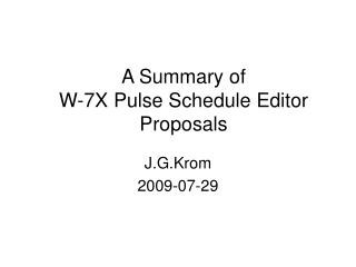 A Summary of  W-7X Pulse Schedule Editor Proposals