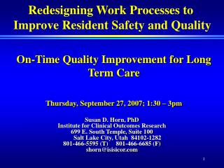 On-Time Quality Improvement for Long Term Care Thursday, September 27, 2007; 1:30 � 3pm