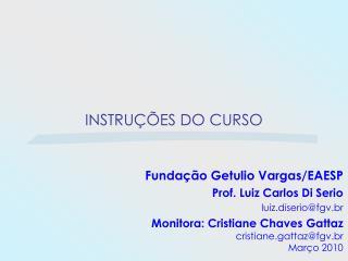 INSTRUÇÕES  DO CURSO