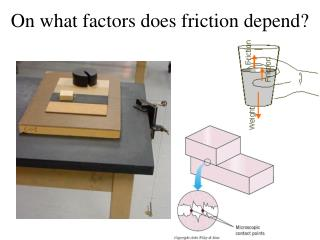On what factors does friction depend?