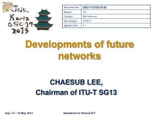 Developments of future networks