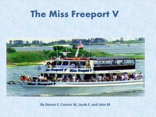 The Miss Freeport V