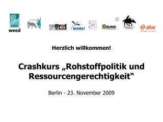 """Herzlich willkommen! Crashkurs """"Rohstoffpolitik und Ressourcengerechtigkeit"""""""