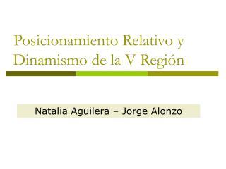 Posicionamiento Relativo y Dinamismo de la V Región