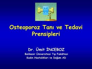 Osteoporoz Tan? ve Tedavi Prensipleri
