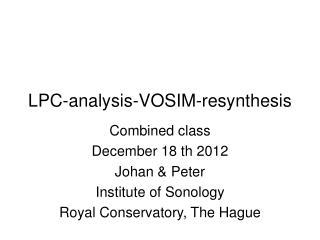 LPC-analysis-VOSIM-resynthesis