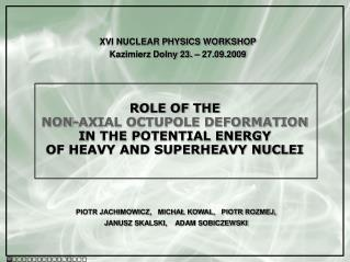 ROLE OF THE  NON-AXIAL OCTUPOLE DEFORMATION I N THE POTENTIAL ENERGY