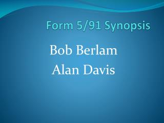 Form 5/91 Synopsis