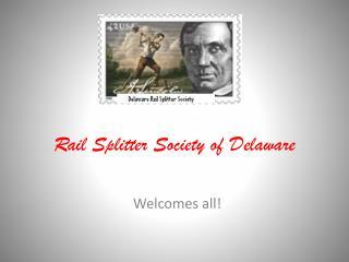 Rail Splitter Society of Delaware