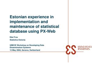 Estonian experience in implementation and maintenance of statistical database using PX-Web