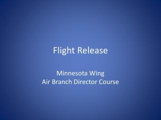 Flight Release
