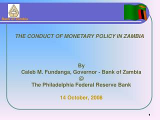 By Caleb M. Fundanga, Governor - Bank of Zambia @ The Philadelphia Federal Reserve Bank