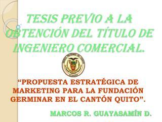TESIS PREVIO A LA OBTENCIÓN DEL TÍTULO DE INGENIERO COMERCIAL.