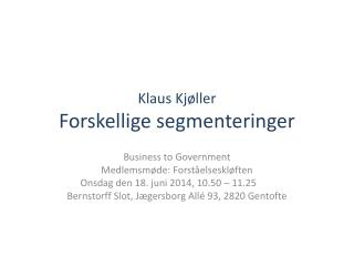 Klaus Kjøller Forskellige segmenteringer