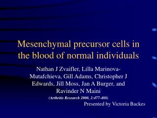 Mesenchymal precursor cells in the blood of normal individuals