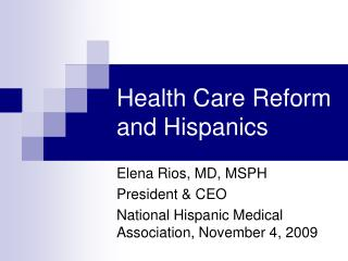 Health Care Reform and Hispanics