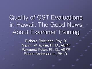 Quality of CST Evaluations in Hawaii: The Good News About Examiner Training