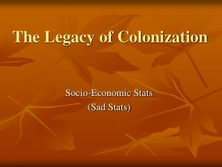 The Legacy of Colonization