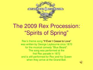 The 2009 Rex Procession:  Spirits of Spring
