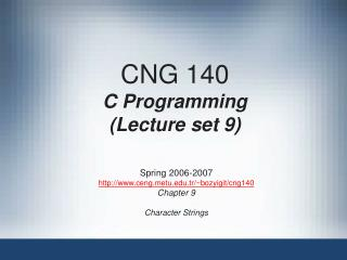 CNG 140 C Programming (Lecture set 9)